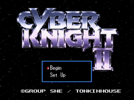 Cyber Knight II - Chikyuu Teikoku no Yabou (Japan) [En by Aeon Genesis v1.0] (~Cyber Knight II - Ambitions of the Terran Empire)