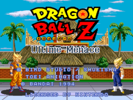 Dragon Ball Z - Ultime Menace (France) [En by Aeon Genesis v1.0] (~Dragon Ball Z - Super Butouden 3) (Incomplete)